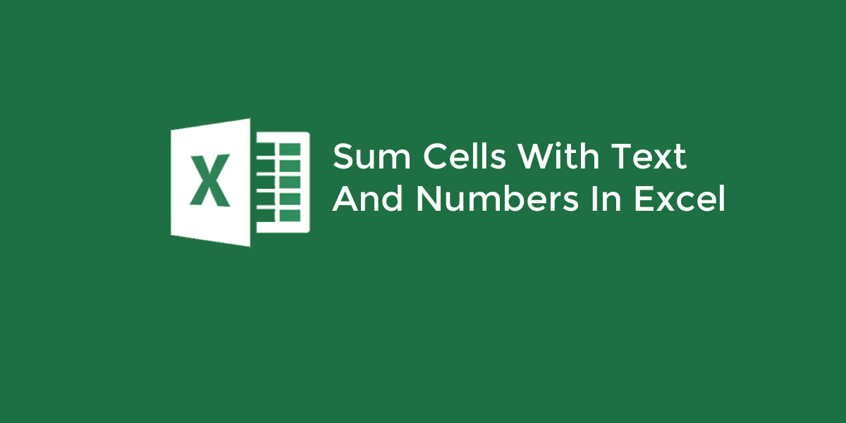 Sum Cells With Text and Numbers